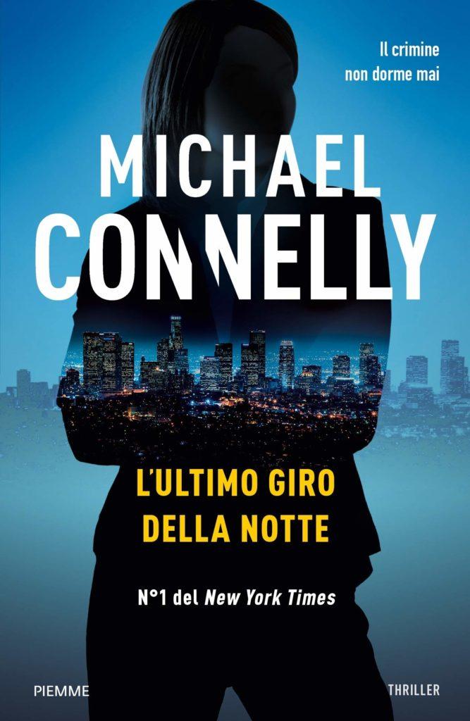 L'ULTIMO GIRO DELLA NOTTE di MICHAEL CONNELLY / 2018